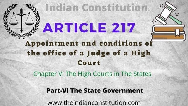 Article 217 of the Indian constitution Appointment and conditions of the office of a Judge of a High Court