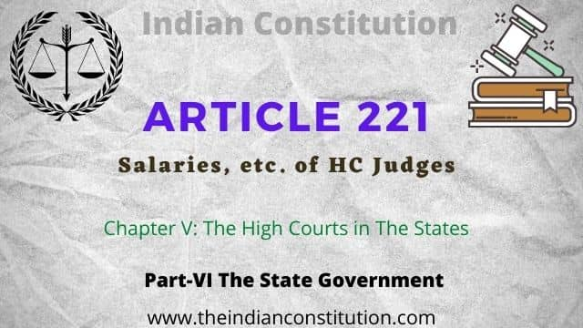 Article 221 of The Indian Constitution Salaries etc of HC Judge