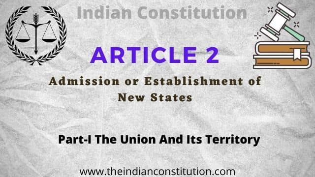 Article 2 of the Indian constitution: Admission or establishment of new States