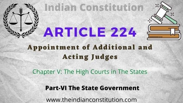 Article 224 Appointment of additional and acting Judges of high court of the Indian constitution.