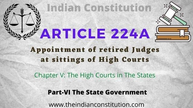 Article 224A Appointment of retired Judges at sittings of High Courts of Indian Constitution
