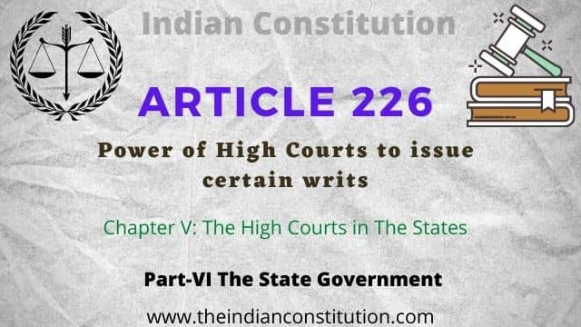 Article 226 of Indian Constitution Power of High Courts to issue certain writs.