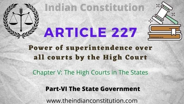 Article 227 of the Indian constitution, power of superintendence over all courts by the High Court.