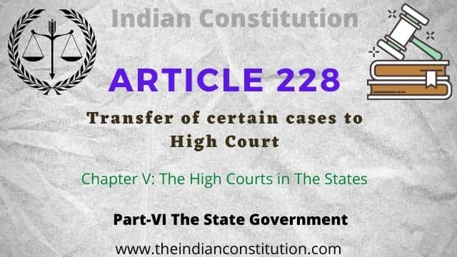 Article 228 of the Indian Constitution Transfer of certain cases to the High Court