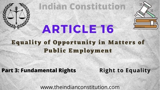 Article 16 Equality In Public Employment In The Indian Constitution