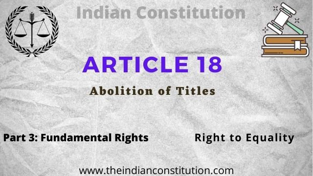 Article 18 of the Indian constitution Abolition of Titles