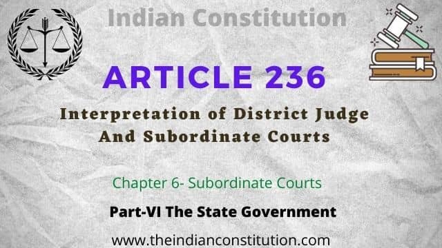 Article 236 of the Indian constitution Interpretation of District Judge And Subordinate Courts