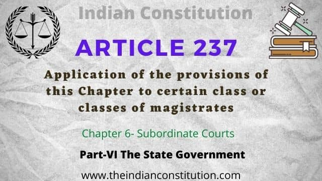 Article 237: Application of the provisions of this Chapter to certain class or classes of magistrates