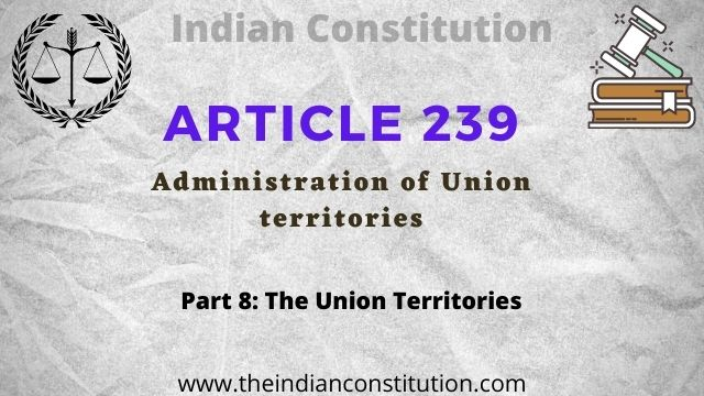 Article 239 of Indian Constitution, Administration of Union territories