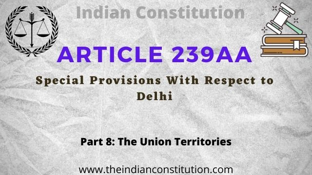 Article 239AA Special Provisions With Respect to Delhi