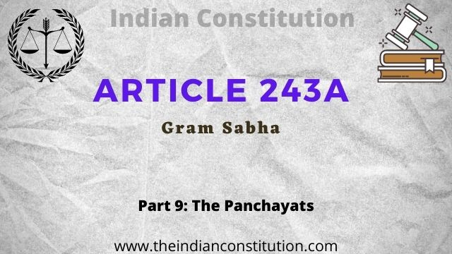 Article 243A of the Indian constitution Gram sabha
