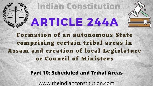 Article 244A Formation of Autonomous State and local Legislature