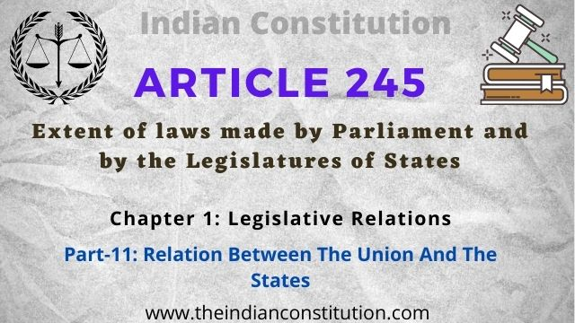 Article 245 Extent of laws made by Parliament and by the Legislatures of States