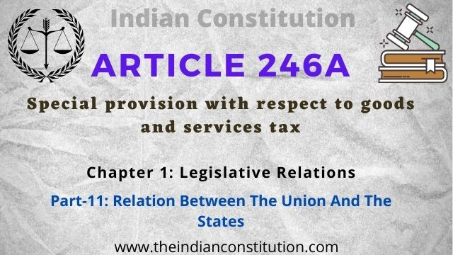 Article 246A of the Indian Constitution Special provision with respect to goods and services tax