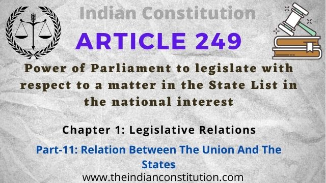 Article 249 of the Indian constitution Power of Parliament to legislate with respect to a matter in the State List in the national interest