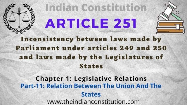 Article 251 Inconsistency between laws made by Parliament under articles 249 and 250 and laws made by the Legislatures of States