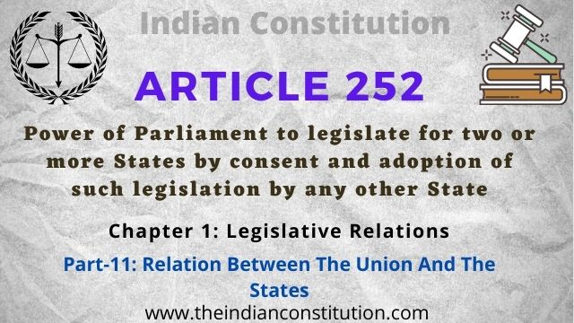 Article 252 Power of Parliament to legislate for two or more States by consent and adoption of such legislation by any other State