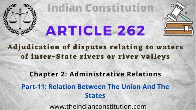 Article 262 Adjudication of disputes relating to waters of inter-State rivers or river valleys