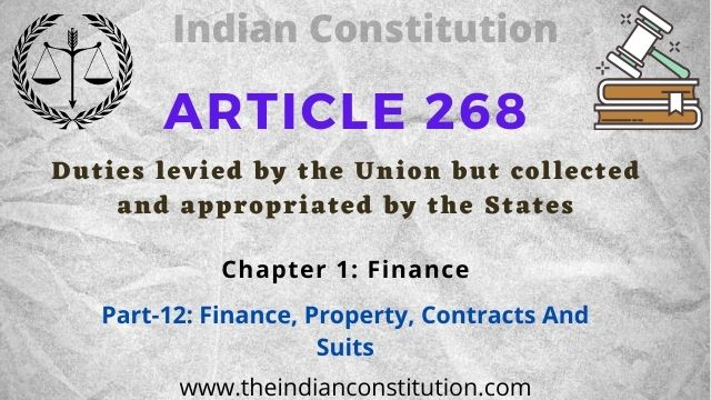 Article 268 of the Indian constitution Duties levied by the Union but collected and appropriated by the States