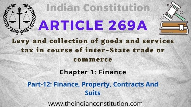 Article 269A of the Indian constitution Levy And Collection of GST In Course of Inter-State Trade
