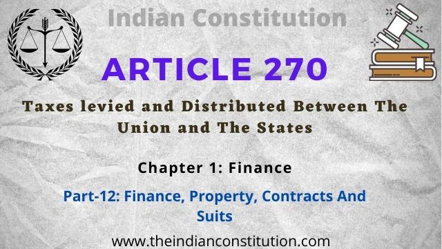 Article 270 Taxes levied and Distributed Between The Union and The States