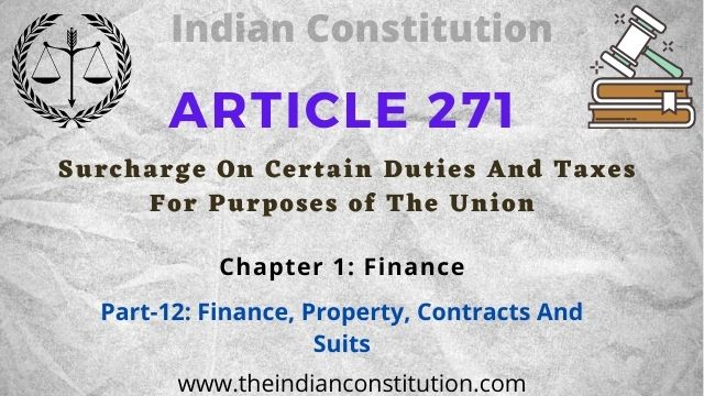 Article 271 of the Indian constitution Surcharge On Certain Duties And Taxes For Purposes of The Union