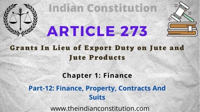 Article 273 Grants In Lieu of Export Duty on Jute and Jute Products