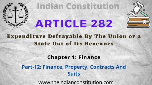 Article 282 Expenditure Defrayable By The Union or a State Out of Its Revenues