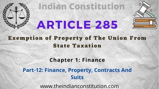 Article 285 of the Indian constitution Exemption of Property of The Union From State Taxation