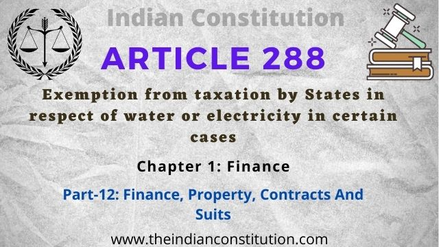Article 288 Tax Exemption By States In Respect of Water or Electricity In Certain Cases