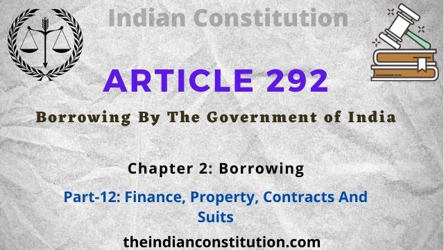Article 292 Borrowing By The Government of India (GOI)