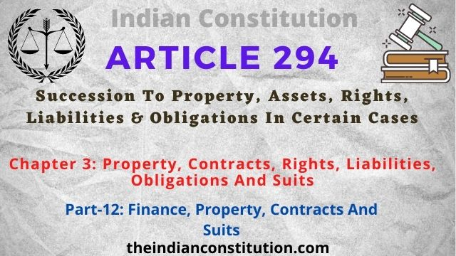Article 294 Succession To Property, Assets, Rights, Liabilities & Obligations In Certain Cases