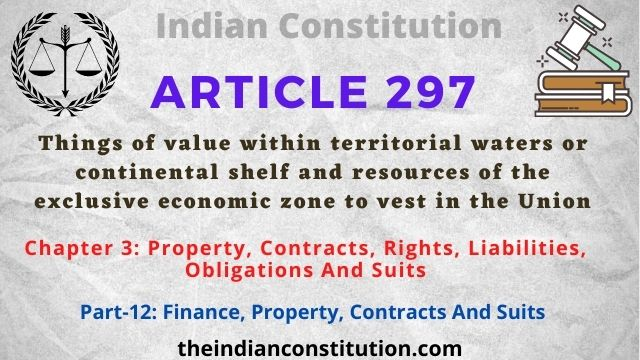 Article 297 Resources Of Exclusive Economic Zone To Vest In The Union
