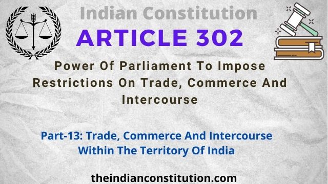 Article 302: Power Of Parliament To Impose Restrictions On Trade, Commerce & Intercourse