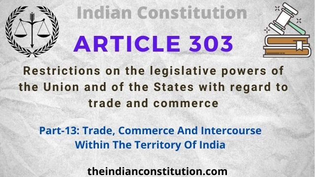 Article 303: Restrictions on the legislative powers of the Union and of the States