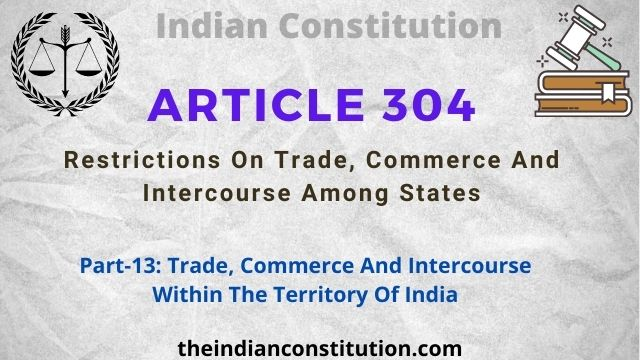 Article 304: Restrictions On Trade, Commerce And Intercourse Among States