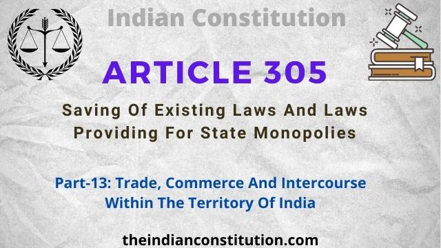 Article 305 & 306 Saving Of Existing Laws And Laws Providing For State Monopolies