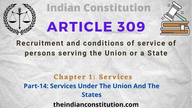 Article 309: Recruitment & Conditions Of Service Of Persons Serving The Union Or A State
