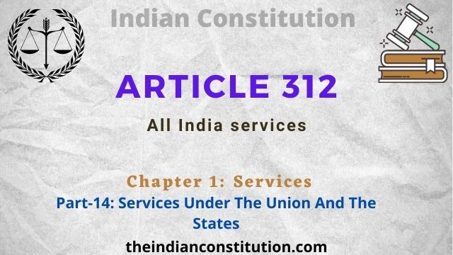 Article 312: All India Services