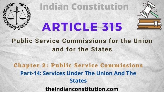 Article 315: Public Service Commissions For The Union And For The States