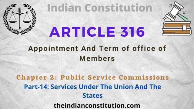 Article 316: Appointment & Term Of Office Of Public Service Commission Members