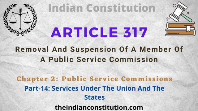 Article 317: Removal And Suspension Of A Member Of Public Service Commission