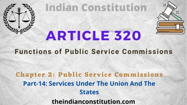 Article 320: Functions of Public Service Commissions