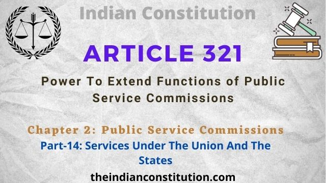 Article 321 Power To Extend Functions of Public Service Commissions