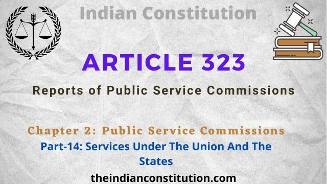 Article 323: Reports of Public Service Commissions