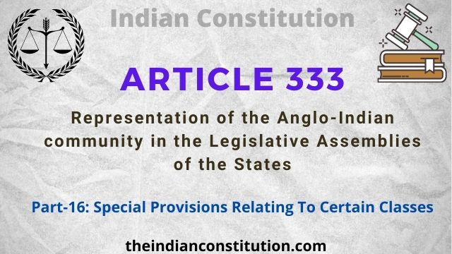 Article 333: Representation of Anglo-Indian Community In State Legislative Assemblies